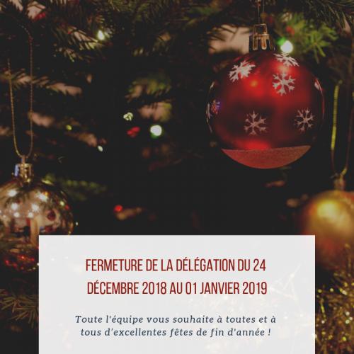 Fermeture de la DÉLÉGATION du 24 décembre 2018 au 01 janvier 2018 (1).png
